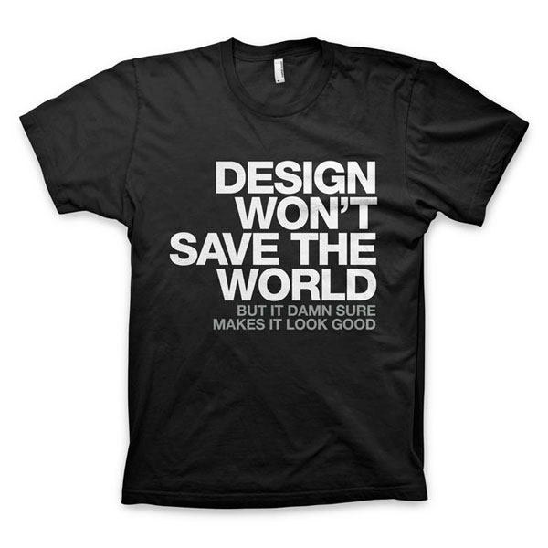 2.DESIGN_WONT_SAVE_THE_WORLD_TEE_AA_BLACK
