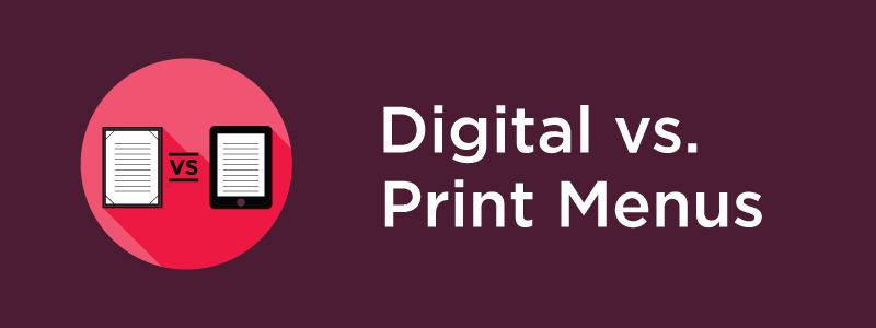 Digital vs. Print Menus