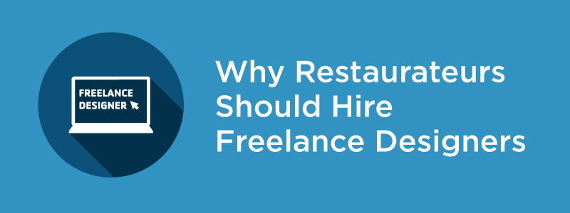 Why Restaurateurs should hire freelance designers