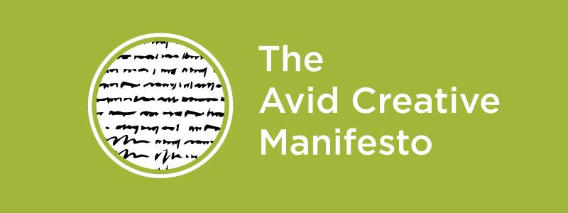 Avid Creative Manifesto