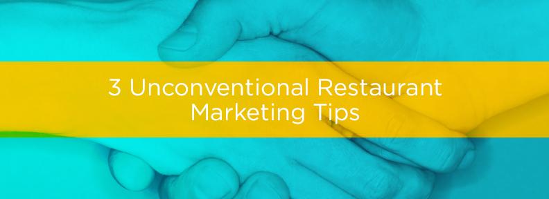 Unconventional Restaurant Marketing Tips